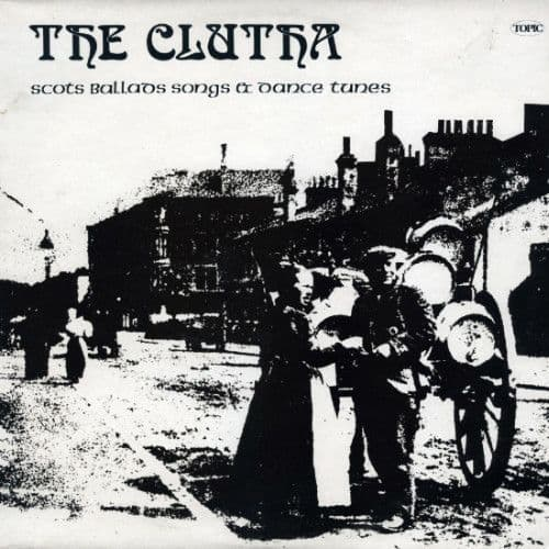 The Clutha<br>Scots Ballads, Songs & Dance Tunes